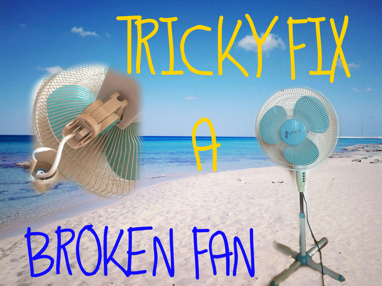 Picture of Tricky Fix a Broken Fan (the Poor Way)