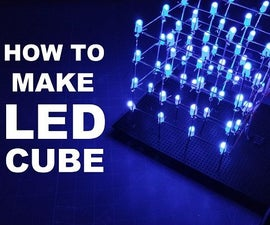 How to Make 4x4x4 LED Cube