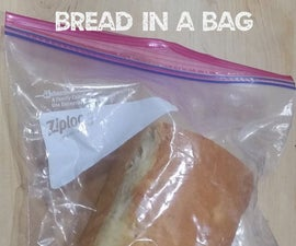 Bread In A Bag in 4 Easy Steps