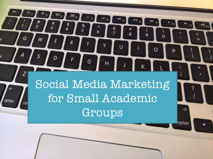 Picture of Social Media Marketing for Small Academic Groups