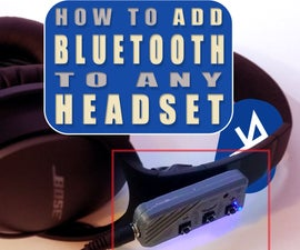 DIY Bluetooth Adapter for ALL Headsets!