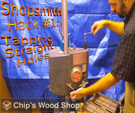 Shopsmith Hack #1: Tapping Straight Holes