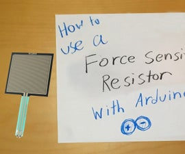 How to Use a Force Sensitive Resistor With Arduino