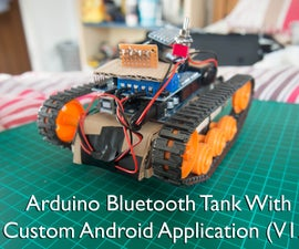 Arduino Bluetooth Tank with Custom Android Application (V1.0)