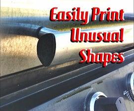 Easily Print an Unusual Shape