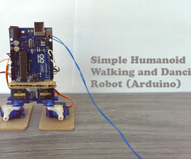Simple Humanoid Walking and Dancing Robot (Arduino)