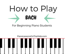 4 Easy Piano Pieces by Bach for Every Beginner Piano Student