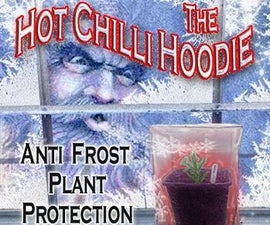 Anti Frost Polythene Plant Protection - The Hot Chilli Hoodie