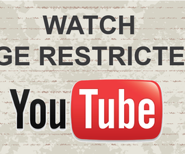 How to watch age restricted videos on Youtube