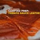 Back Country Prep: Tomato Sauce Leather
