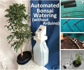 Automated Bonsai Watering (without Arduino)
