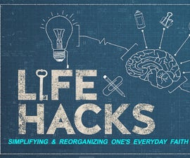 Worlds Best Life Hacks!