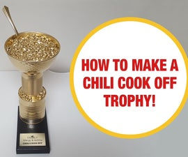 How to Make a Chili Cook Off Trophy