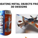Turning 3D Models into Aluminium Objects with Old Soda Cans