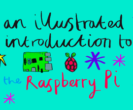 An Illustrated Introduction to the Raspberry Pi