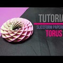 Torus Sliceform Papercraft [Full Tutorial] [DIY] by Brain Washer