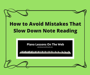 How to Avoid Mistakes That Slow Down Note Reading