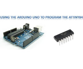 Using the Arduino Uno to Program ATTINY84-20PU