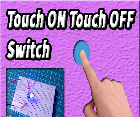 Touch on Touch Off Switch | Basic Electronics Projects | 555 Timer Projects