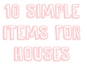 Picture of 10 Simple Items for Houses