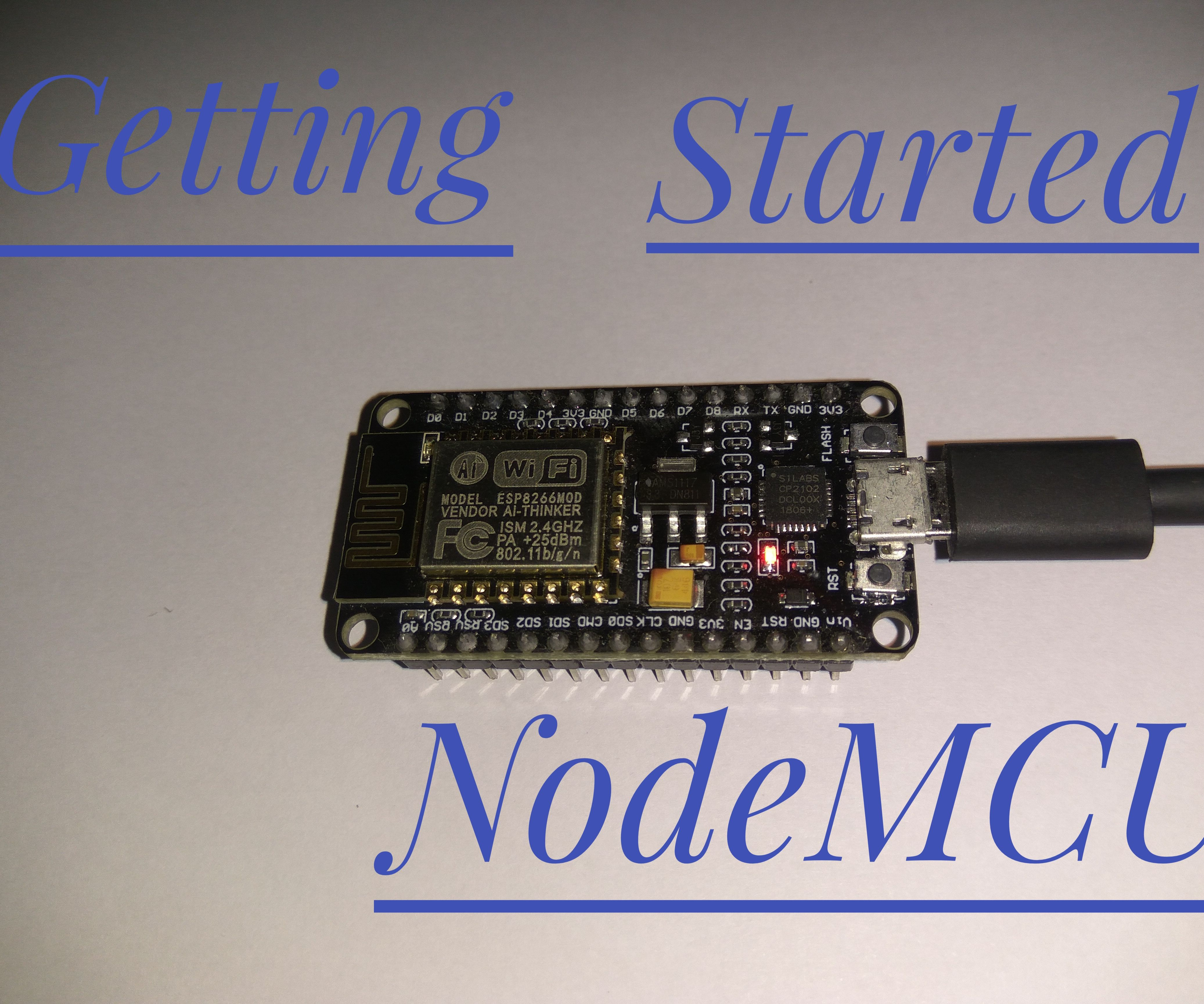 Get Started With NodeMCU (ESP8266)    : 3 Steps