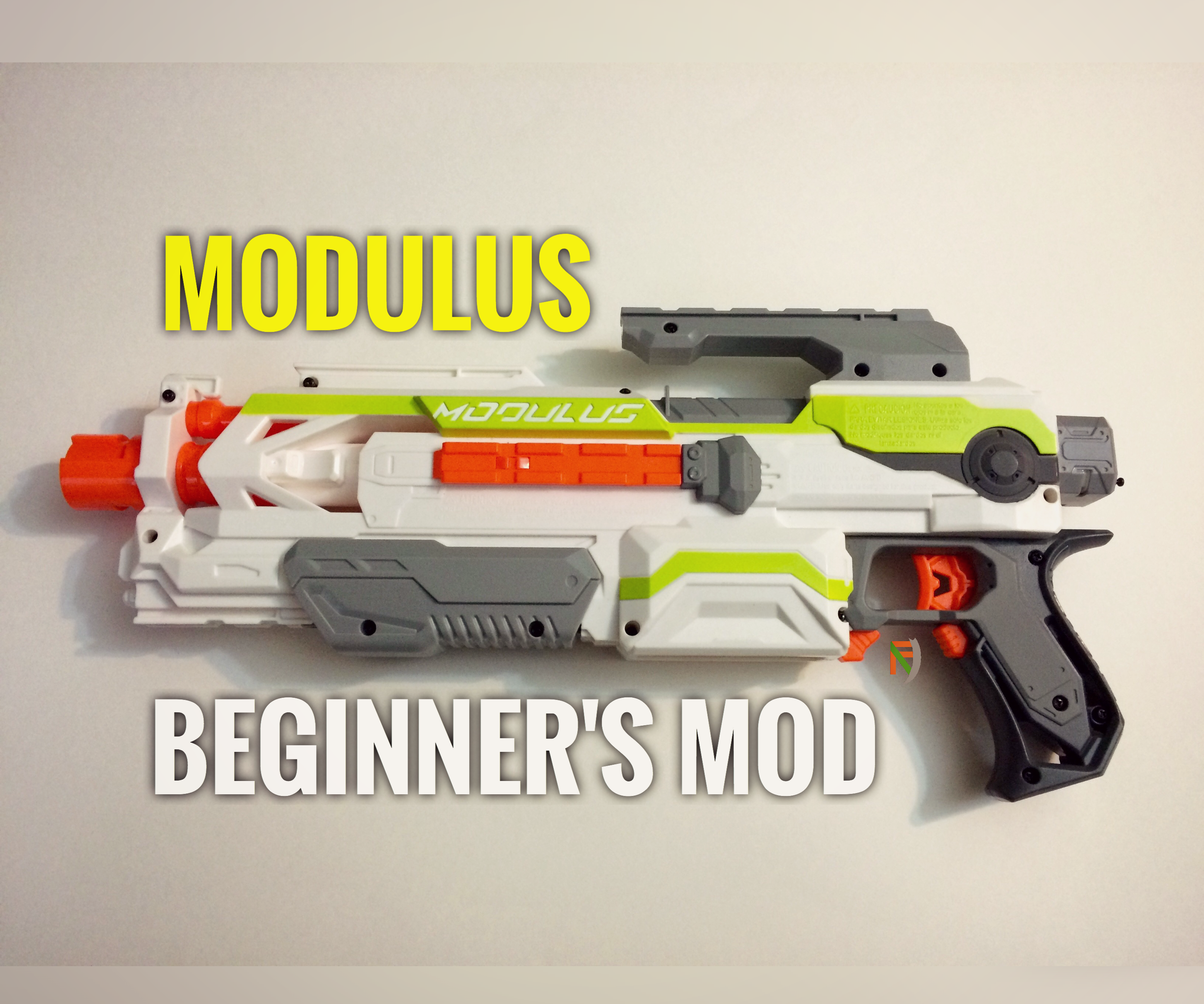 Nerf Modulus Modification Guide for Beginners: 9 Steps on