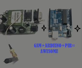 Arduino+GSM+PIR= Awesome
