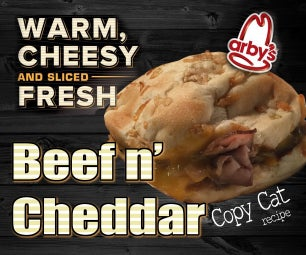 Beef n' Cheddar - Copy Cat Arby's Recipe