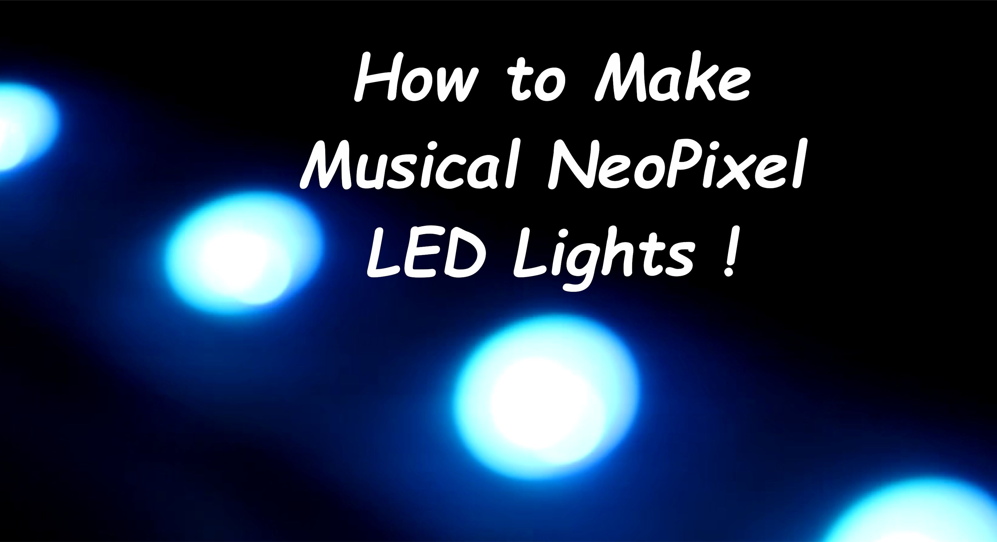 Picture of How to Make Musical NeoPixel LED Lights !