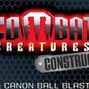 Combat Creatures Canon Blaster
