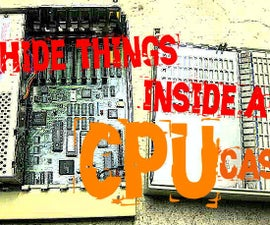 Hide Things inside a CPU Case
