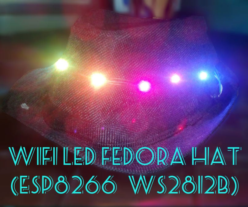 WiFi Led Fedora Hat (ESP8266 + WS2812b): 5 Steps (with Pictures)
