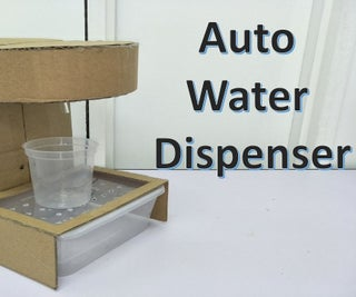 How to Make Simple and Low Cost Auto Water Dispenser