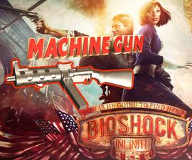 Bioshock Infinite - Machine Gun - Freedownload :)