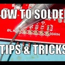 How to Master Soldering (solder Tips & Tricks)
