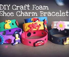 DIY Craft Foam Shoe Charm Bracelets
