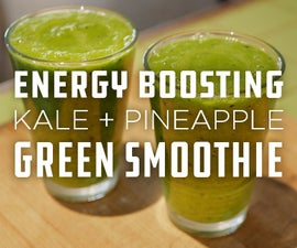 Energy Boosting | Kale + Pineapple | Green Smoothie