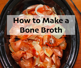 How to Make a Bone Broth