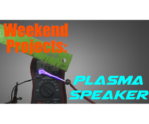 Weekend Projects: My Ongoing Plasma Speaker (singing Arc) Project.
