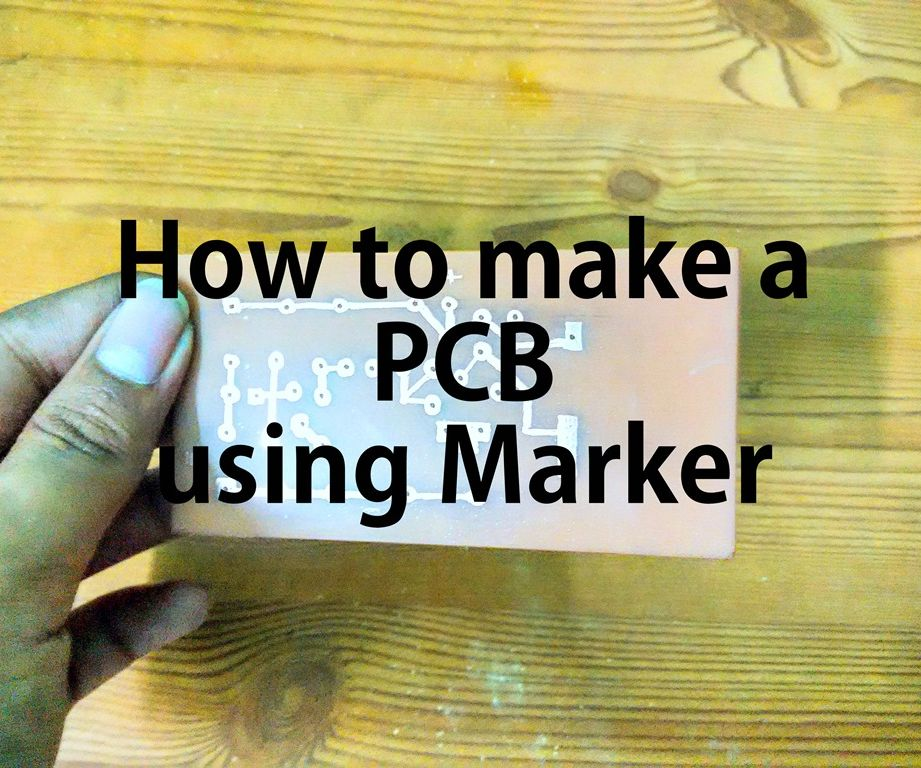 How to Make PCB Using Marker: 6 Steps (with Pictures)