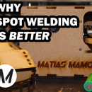 Why Spot Welding Is BETTER