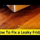 How to Fix a Leaky Refrigerator
