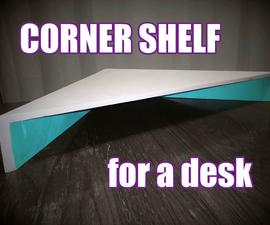 Corner Shelf for a Desk
