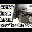 How to Repair a Broken Hinge in Lenovo Thinkpad Edge E540 Laptop