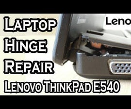 How to Repair a Broken Hinge in Lenovo Thinkpad Edge E540 Laptop