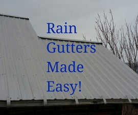 Rain Gutters Made Easy!