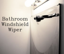 Bathroom Windshield Wiper