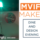 MVIFI xlr8: Makers - Dine and Design Evenings