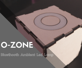 O-Zone: DIY Bluetooth Battery Lamp