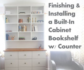 Finishing & Installing a Built-In Cabinet Bookcase w/ Counter